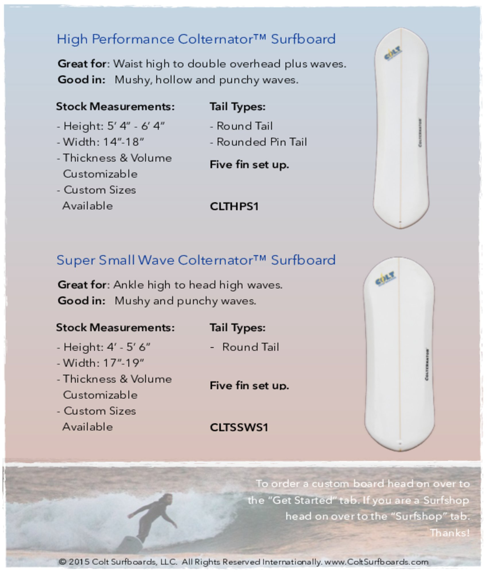 High Performance Colternator™ and Super Small Wave Colternator™ Surfboards surboards tab © 2015 Colt Surfboards LLC All rights reserved internationally 2